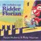 Alle verhalen van Ridder Florian – Marjet Huiberts & Philip Hopman